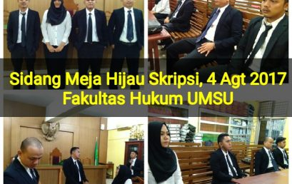 Sidang Meja Hijau Skripsi Fakultas Hukum UMSU, 4 Agt 2017