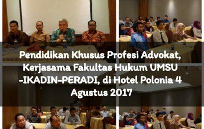 Pendidikan Khusus Profesi Advokat, kerjasama Fakultas Hukum UMSU-IKADIN-PERADI